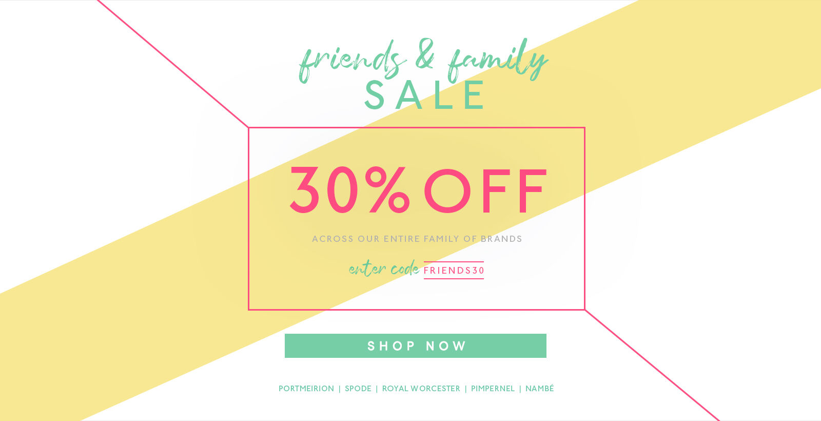 Friends & Family - 30% Off - Code FRIENDS30